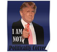 2016 election not politically correct donald trump Poster