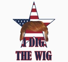 2016 election funny I dig the wig donald trump One Piece - Long Sleeve