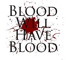 Blood Will Have Blood - Macbeth v2.0 Photographic Print