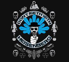 Don't Meth With Heisenberg Unisex T-Shirt