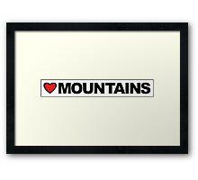 Love Mountains Framed Print