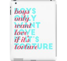 boys only want love iPad Case/Skin