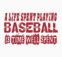 A Life Spent Playing Baseball Is Time Well Spent T Shirt (red font) Kids Clothes