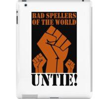 Bad spellers of the world untie geek funny nerd iPad Case/Skin