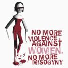 NO MORE VIOLENCE AGAINST WOMEN ,NO MORE MISOGYNY by Yago