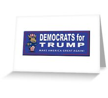 Democrats for Trump Greeting Card