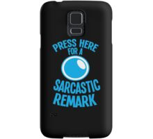 PRESS HERE for a SARCASTIC remark funny buttons Samsung Galaxy Case/Skin