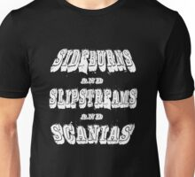 Guy Martin 'Sideburns and Slipstreams and Scanias' design Unisex T-Shirt