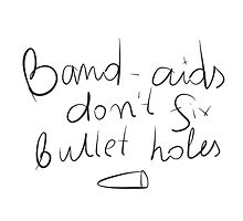 Band-aids don't fix bullet holes by caddystar