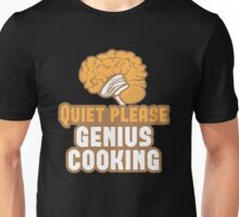 Quiet please Genius Cooking! with brain Unisex T-Shirt