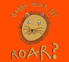 Wanna Hear My Roar? Kids Tee