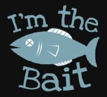 I'm the BAIT with fish fishing  Kids Tee