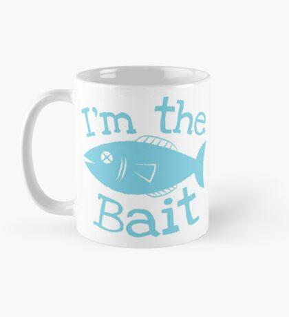 I'm the BAIT with fish fishing  Mug
