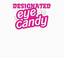 Designated Eye Candy  Unisex T-Shirt