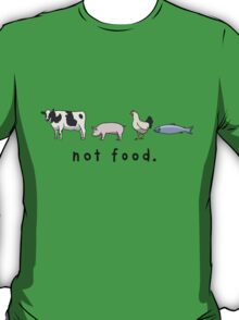 Not Food T-Shirt