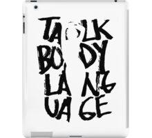 Talk body language iPad Case/Skin