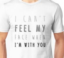 I Can't Feel My Face Unisex T-Shirt