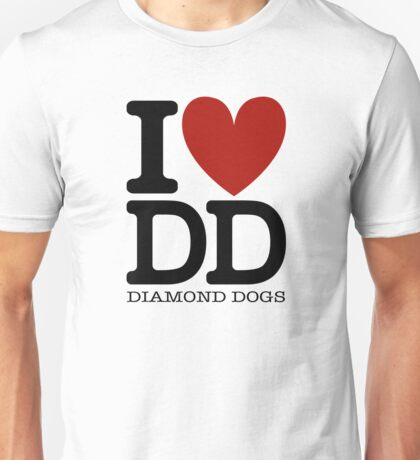 I LOVE DIAMOND DOGS Unisex T-Shirt