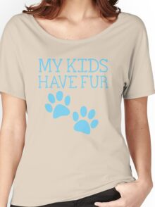 My kids have fur with puppy kitten cat paws Women's Relaxed Fit T-Shirt