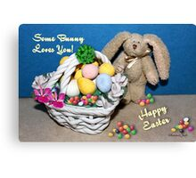 Some Bunny Loves You ~ So Much! Canvas Print