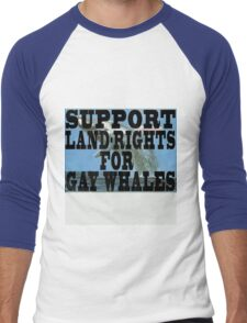 Support Land-Rights for Gay Whales Men's Baseball ¾ T-Shirt