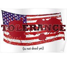 TOLERANCE (is not dead yet) Poster