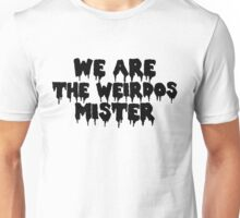 The Craft We Are the Weirdos Mister Unisex T-Shirt