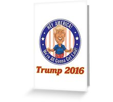 Trump 2016! Greeting Card