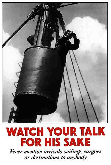 Watch Your Talk For His Sake -- World War II by warishellstore