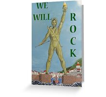 colossus, WE WILL ROCK Greeting Card