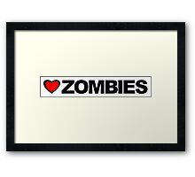 Love Zombies Framed Print