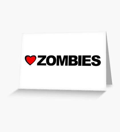 Love Zombies Greeting Card