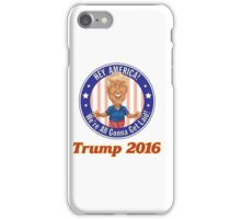 Trump 2016! iPhone Case/Skin