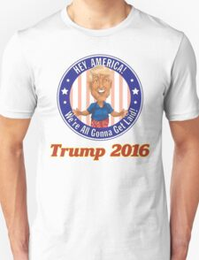 Trump 2016! Unisex T-Shirt