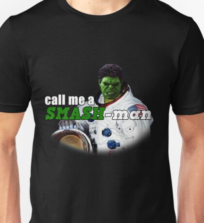 Call Me A Smash-Man  Unisex T-Shirt