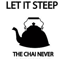 Let it STEEP... the CHAI never bothered me anyways by Mousetails