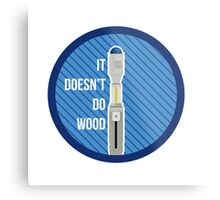 It Doesn't Do Wood Metal Print