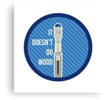 It Doesn't Do Wood Canvas Print