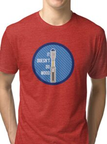 It Doesn't Do Wood Tri-blend T-Shirt