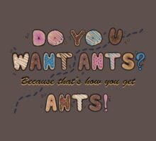 Do you want Ants? One Piece - Short Sleeve