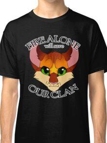 Fire Alone Classic T-Shirt