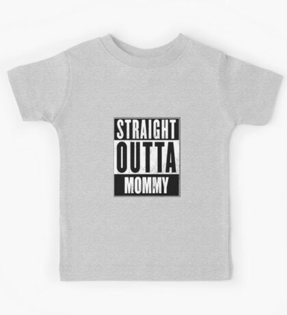 Straight outta mommy Kids Tee