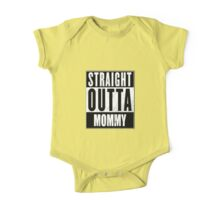 Straight outta mommy One Piece - Short Sleeve