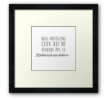We protect those who cannot protect themselves Framed Print