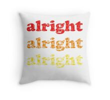 Alright Alright Alright - Matthew McConaughey : White Throw Pillow