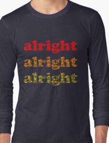 Alright Alright Alright - Matthew McConaughey : White Long Sleeve T-Shirt