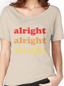 Alright Alright Alright - Matthew McConaughey : White Women's Relaxed Fit T-Shirt