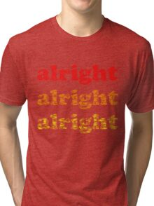 Alright Alright Alright - Matthew McConaughey : White Tri-blend T-Shirt