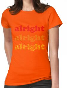 Alright Alright Alright - Matthew McConaughey : White Womens Fitted T-Shirt