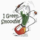 I Green Smoothie by RiverbyNight